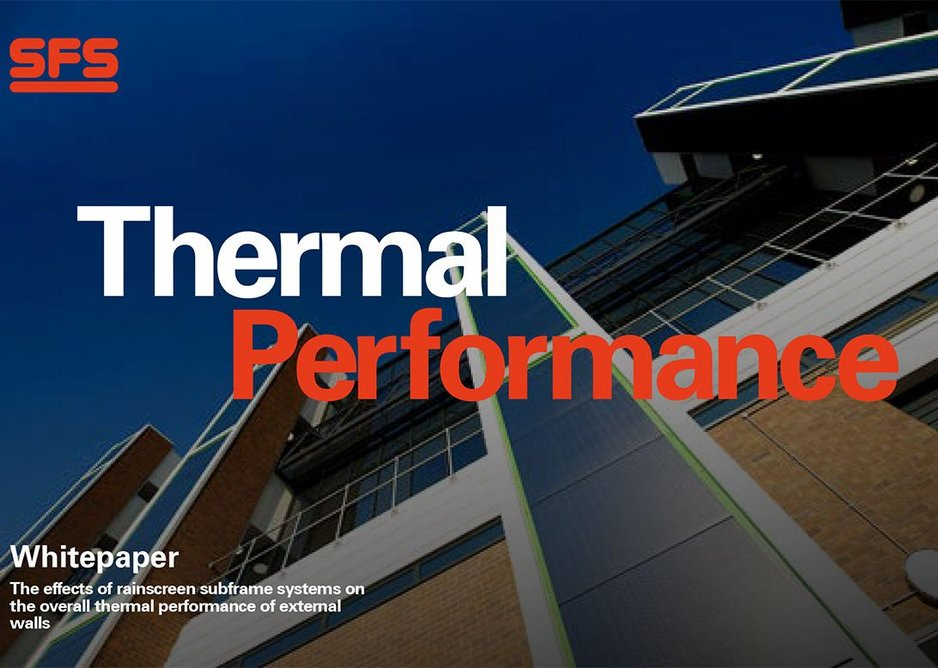 The SFS Thermal Performance whitepaper: Unique solutions to reduce heat loss through the building envelope.