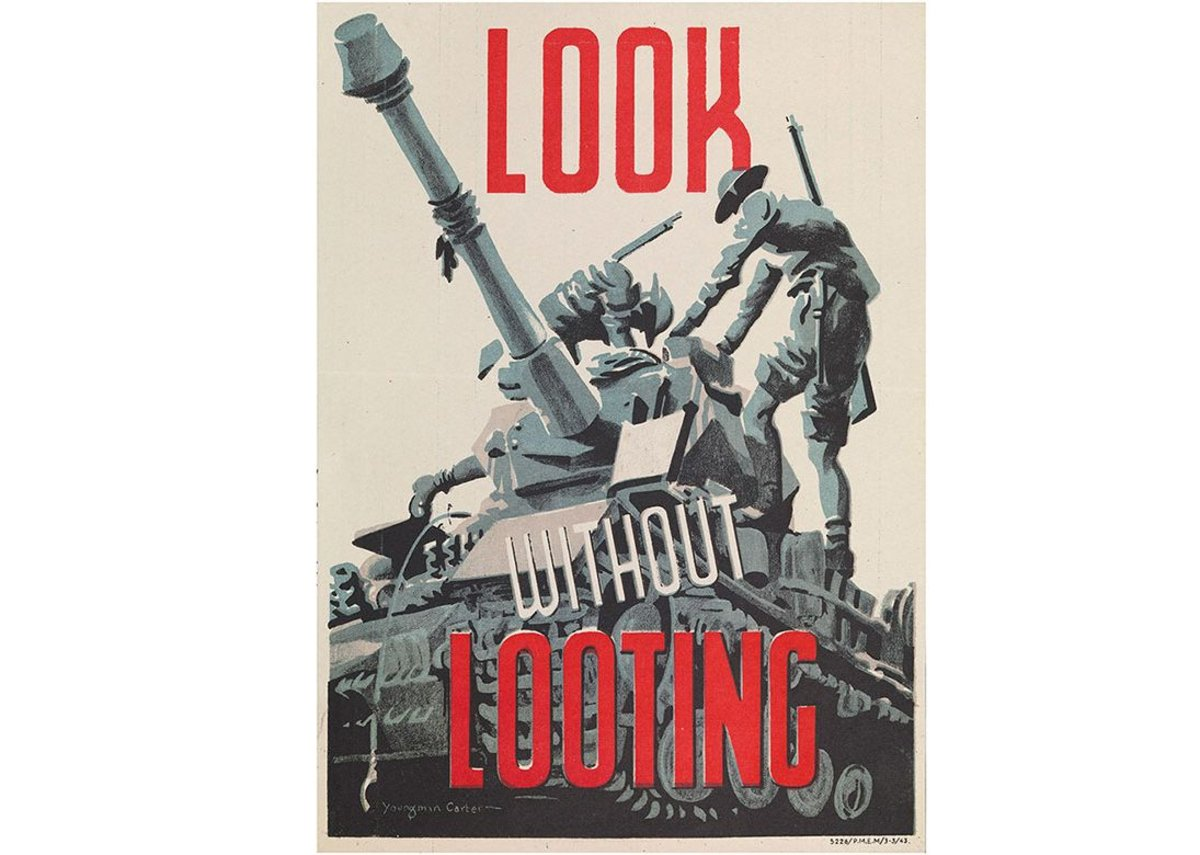 British Army poster from 1943, created to educate and inform its soldiers of the importance of respecting property, including cultural heritage, from What Remains at the Imperial War Museum London.