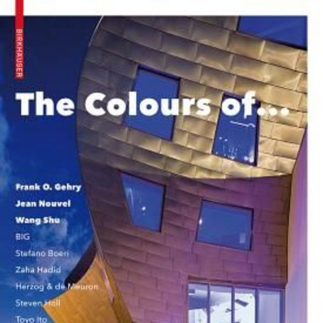 The Colours of... Frank Gehry, Jean Nouvel and others