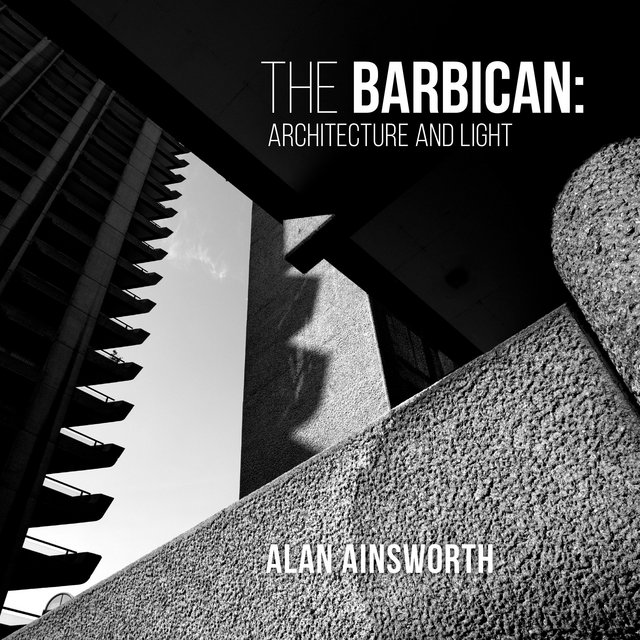 The Barbican: Architecture & Light