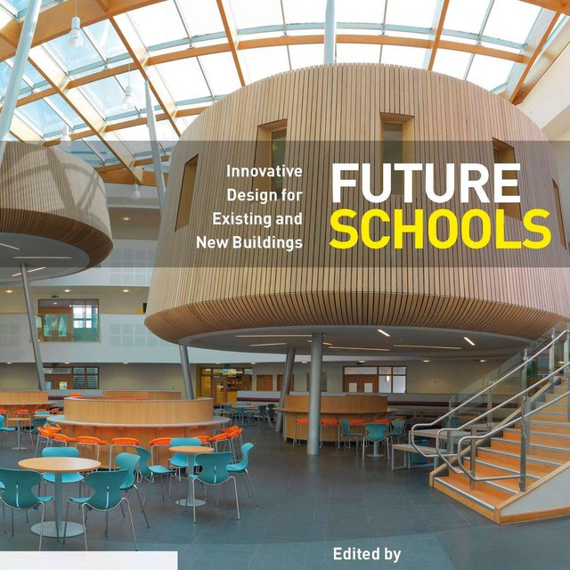 Future Schools - Innovative Design for Existing and New Buildings