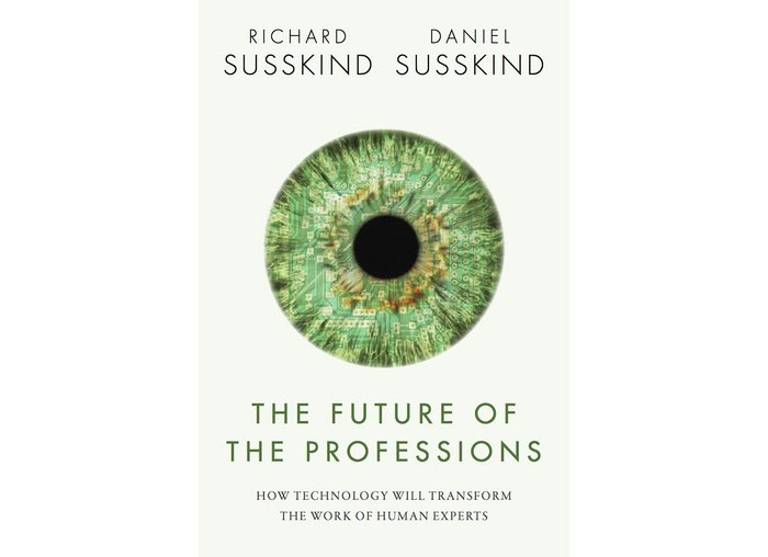 The Future of the Professions, by Daniel and Richard Susskind.