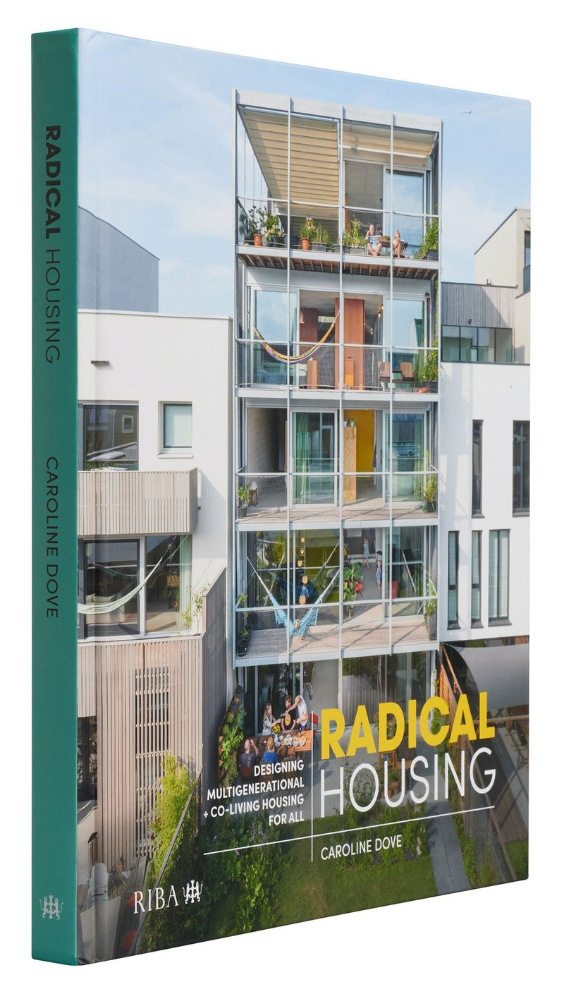 The cover of Caroline Dove's Radical Housing: Designing multi-generational and co-living housing for all.
