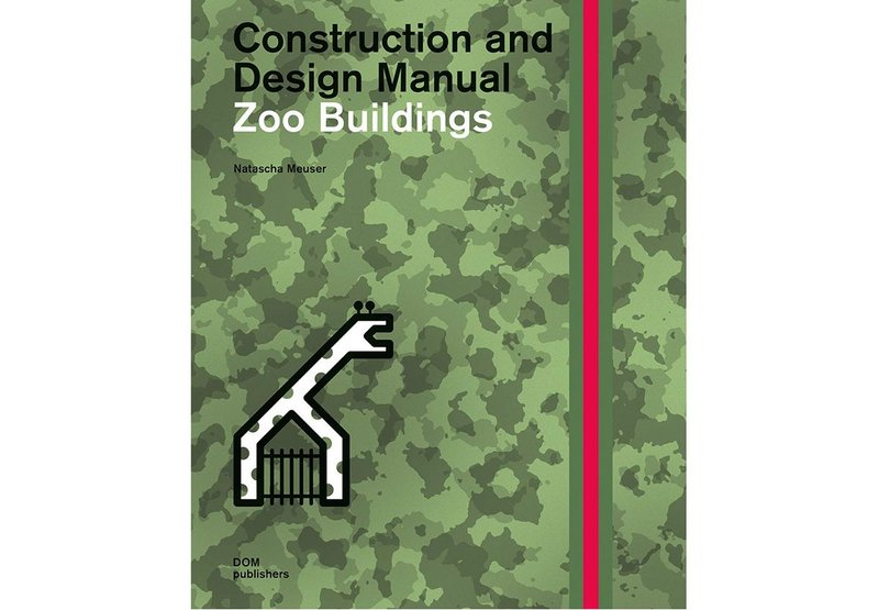 Construction and Design Manual: Zoo Buildings