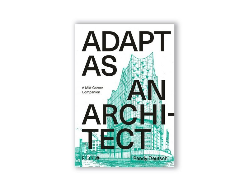 Adapt as an Architect by Randy Deutsch