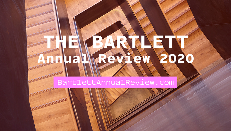 The Bartlett Annual Review 2020: An opportunity to put a remarkable year in focus and reflect on the insights, ideas and impact of a diverse global community.