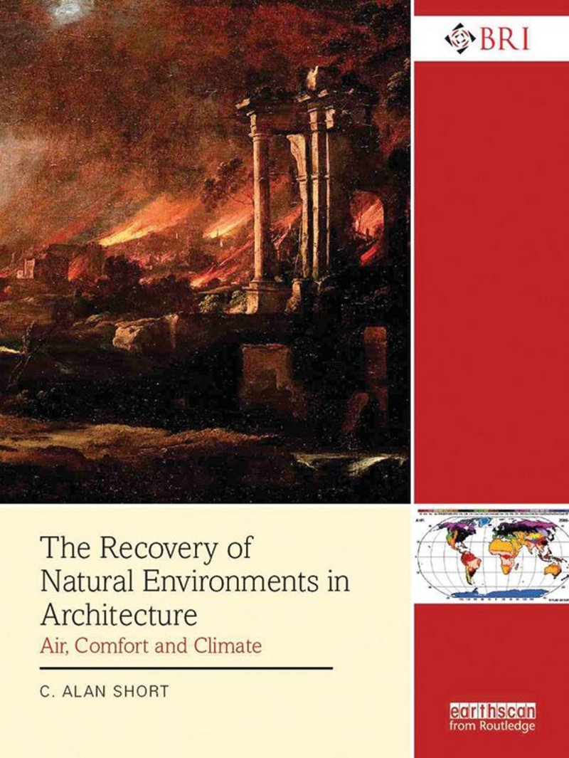 The Recovery of Natural Environments in Architecture – Air, Comfort and Climate, by Alan Short.